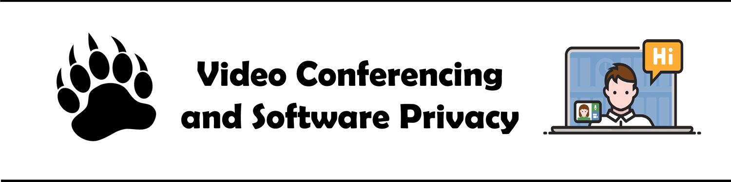 Video Conferencing and Software Privacy